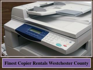 Finest Copier Rentals Westchester County