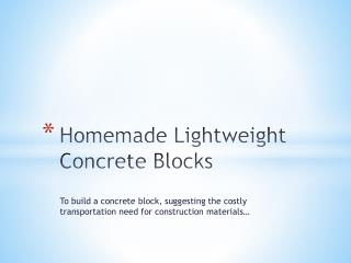 Homemade lightweight concrete blocks