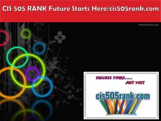 CIS 505 RANK Future Starts Here/cis505rank.com