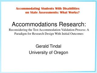 Accommodations Research: Reconsidering the Test Accommodation Validation Process: A Paradigm for Research Design With In