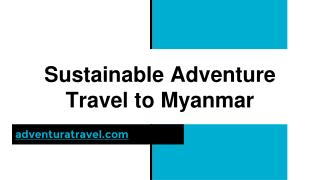 Sustainable Adventure Travel in Myanmar