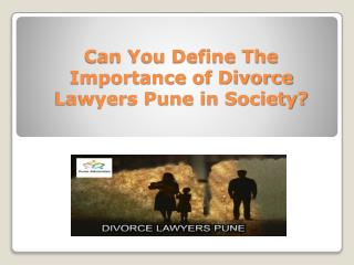 Can You Define The Importance of Divorce Lawyers Pune in Society?
