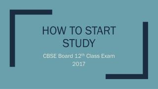 How to start Study based on CBSE 12th Date Sheet 2017.