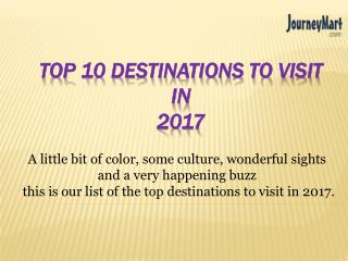 Top 10 Holiday Destinations to Travel in 2017 - JourneyMart.Com