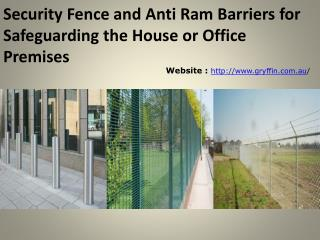 Security Fence and Anti Ram Barriers for Safeguarding the House or Office Premises