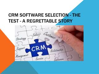 Crm Software Selection - The Test - A Regrettable Story