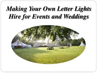 Making Your Own Letter Lights Hire for Events and Weddings