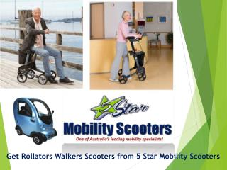 Get Rollators Walkers Scooters from 5 Star Mobility Scooters