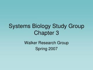 Systems Biology Study Group Chapter 3