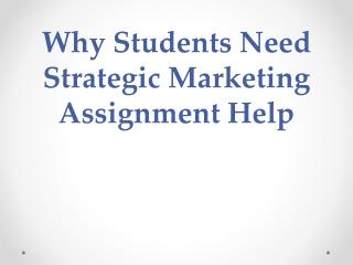 Why Students Need Strategic Marketing Assignment Help