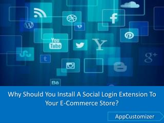Why Should You Install A Social Login Extension To Your E-Commerce Store?