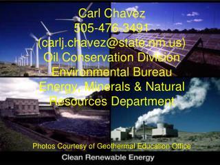 Carl Chavez  505-476-3491 carlj.chavezstate.nm Oil Conservation Division Environmental Bureau Energy, Minerals  Natural