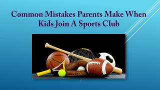 Common Mistakes Parents Make When Kids Join a Sports Club