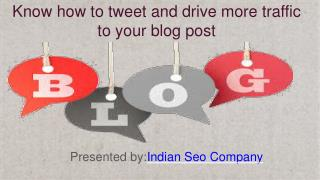 Know how to tweet and drive more traffic to your blog post.