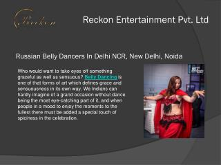 Excellent  or Good Performance Russian Belly Dancers services company In Mumbai