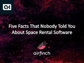 Five Facts That Nobody Told You About Space Rental Software