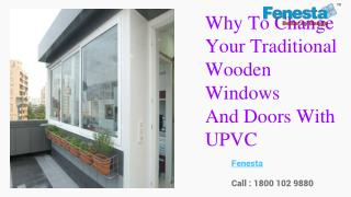 Why to Change your Traditional Wooden Windows and Doors with UPVC