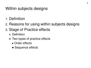 Within subjects designs Definition Reasons for using within subjects ...