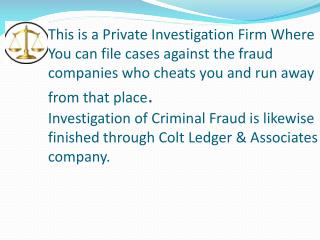 Colt Ledger and Associates can help you to fight against Fraud Company