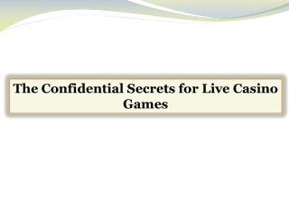 The Confidential Secrets for Live Casino Games