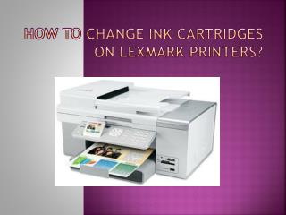 How to Change Ink Cartridges on Lexmark Printers?