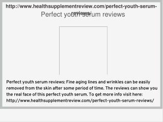 http://www.healthsupplementreview.com/perfect-youth-serum-reviews/