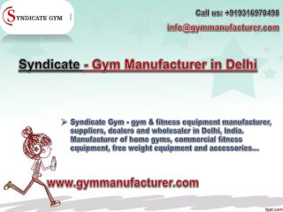 Syndicate Gym Manufacturers proffers Best Gym Equipment in Delhi