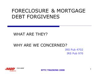 FORECLOSURE  MORTGAGE DEBT FORGIVENES
