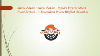 Street Zayka - India's largest Street Food Service - Ahmedabad|Surat|Rajkot|Mumbai