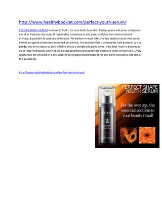 http://www.healthybooklet.com/perfect-youth-serum/