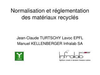 Normalisation et r glementation des mat riaux recycl s
