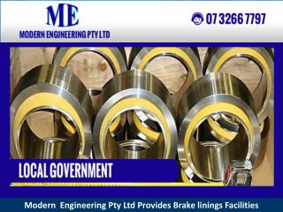 Modern Engineering Pty Ltd Provides Brake linings Facilities