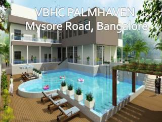 Buy Affordable Abodes in Bangalore | Call: ( 91) 9953 5928 48 VBHC Palmhaven