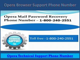 Opera Technical Support Phone Number 1-8002402551 for Opera Mini Browser