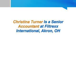 Christina Turner Is a Senior Accountant at Filtrexx International, Akron, OH