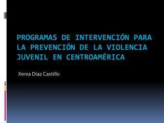 Programas de intervenci n para la prevenci n de la violencia juvenil en Centroam rica