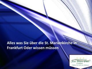 3.Alles was Sie über die St. Marienkirche in Frankfurt Oder wissen müssen.