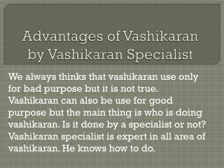 Advantages of Vashikaran by Vashikaran Specialist