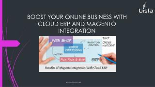 Boost your online business with cloud erp and Magento.
