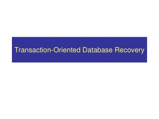 Transaction-Oriented Database Recovery