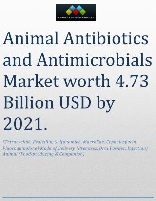 Animal Antibiotics and Antimicrobials Market worth 4.73 Billion USD by 2021