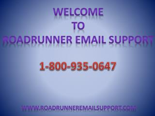 Call 1-800-935-0647 Roadrunner Email Support Phone Number