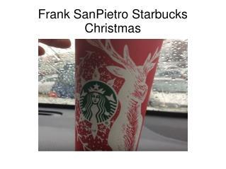 Frank SanPietro Starbucks Christmas