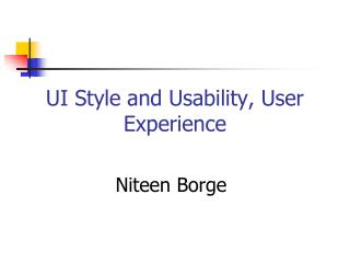 UI Style and Usability, User Experience