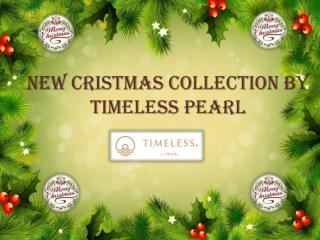 NEW CRISTMAS COLLECTION BY TIMELESS PEARL