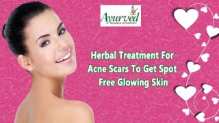 Herbal Treatment For Acne Scars To Get Spot Free Glowing Skin