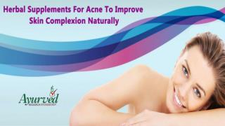 Herbal Supplements For Acne To Improve Skin Complexion Naturally