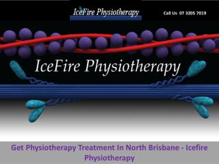 Get Physiotherapy Treatment In North Brisbane - Icefire Physiotherapy
