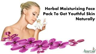 Herbal Moisturizing Face Pack To Get Youthful Skin Naturally