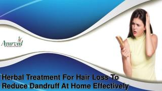 Herbal Treatment For Hair Loss To Reduce Dandruff At Home Effectively